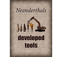 Big Bang Theory - Neanderthals developed tools Photographic Print