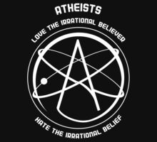 Atheists Love the Irrational Believer; Hate the Irrational Belief by Samuel Sheats