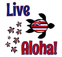 Live Aloha Hawaii! Photographic Print