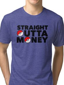Pokemon Go - Straight Outta Money Tri-blend T-Shirt