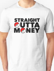 Pokemon Go - Straight Outta Money Unisex T-Shirt