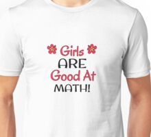 Girls ARE Good at Math! Unisex T-Shirt
