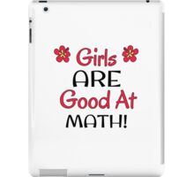 Girls ARE Good at Math! iPad Case/Skin