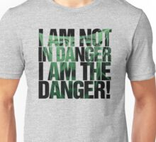 -BREAKING BAD- I Am Not The Danger  Unisex T-Shirt