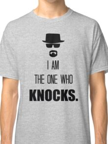 -BREAKING BAD- I Am The One Who Knocks Classic T-Shirt