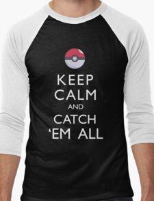 Keep Calm and Catch 'Em All Pokemon Men's Baseball ¾ T-Shirt