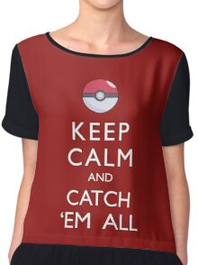 Keep Calm and Catch 'Em All Pokemon Chiffon Top