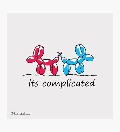 its complicated  Photographic Print
