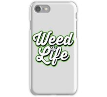 WEED LIFE iPhone Case/Skin