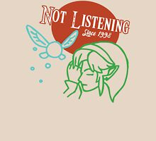 Still Not Listening Unisex T-Shirt