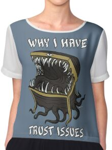 Why I Have Trust Issues Chiffon Top