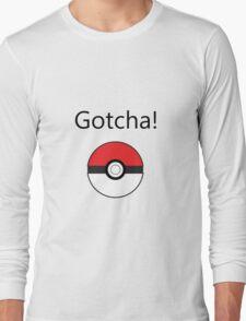 Pokemon Go - Gotcha! Long Sleeve T-Shirt