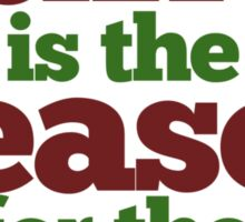 Santa is the Reason for the Season Sticker