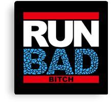 Run Bad Canvas Print