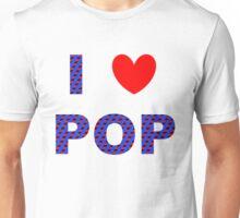 I Love Pop! Unisex T-Shirt