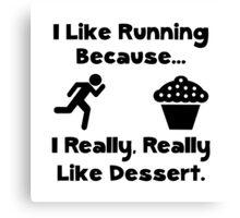 Like Running Dessert Canvas Print