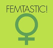 Femtastic  by Boogiemonst