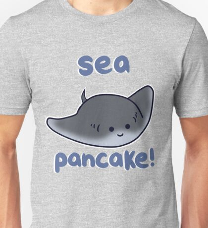 Sea pancake! Unisex T-Shirt