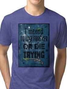 Die Trying Tri-blend T-Shirt