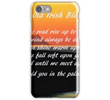 An Old Irish Blessing #1 iPhone Case/Skin