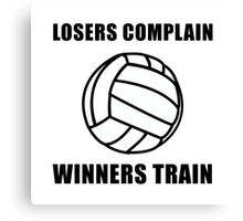 Volleyball Winners Train Loser Complain Canvas Print