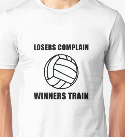 Volleyball Winners Train Loser Complain Unisex T-Shirt