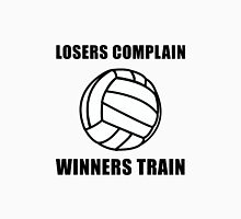 Volleyball Winners Train Loser Complain Unisex T-Shirt