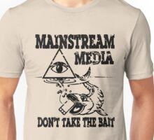 MAINSTREAM MEDIA - DON'T TAKE THE BAIT Unisex T-Shirt