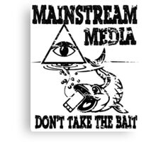 MAINSTREAM MEDIA - DON'T TAKE THE BAIT Canvas Print