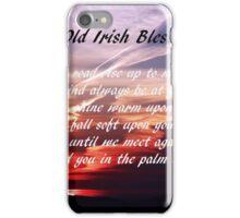Old Irish Blessing #4 iPhone Case/Skin