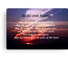 Old Irish Blessing #4 Canvas Print