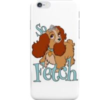 So Fetch iPhone Case/Skin