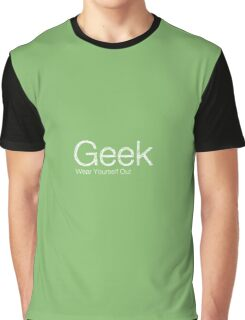 Wear Yourself Out - Geek Graphic T-Shirt