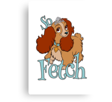 So Fetch Canvas Print