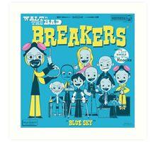 Walt and the Bad Breakers Art Print