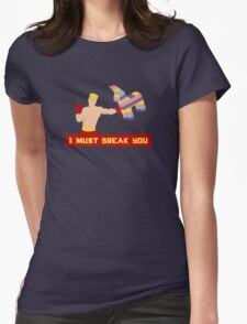 I Must Break You Womens Fitted T-Shirt