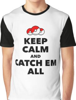 Pokemon GO - Keep Calm And Catch Em All Graphic T-Shirt