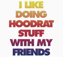I like doing Hood Rat stuff with my friends by grimelab1