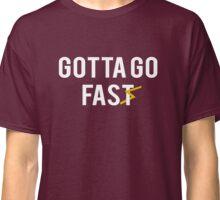 Gotta Go Fast Classic T-Shirt