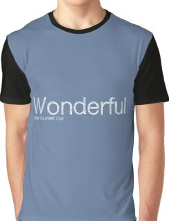 Wear Yourself Out - Wonderful Graphic T-Shirt