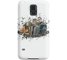 Best Dead Friends Forever    In The Flesh Samsung Galaxy Case/Skin