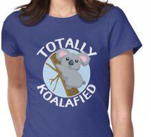 Totally Koalafied Funny Koala T Shirt Womens Fitted T-Shirt