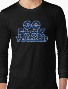 Pokemon GO F**K YOURSELF Long Sleeve T-Shirt