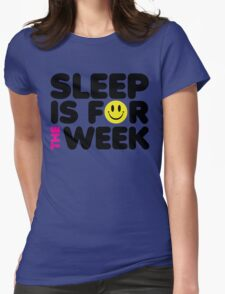 Sleep For The Week Music Quote Womens Fitted T-Shirt