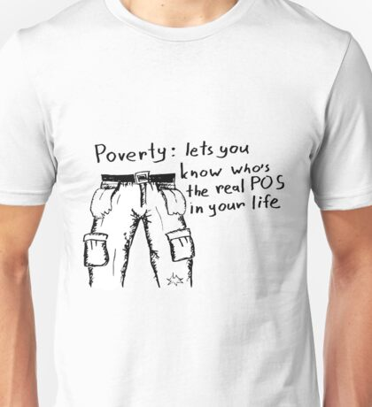 Poverty might be helpful Unisex T-Shirt