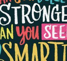 Braver, Stronger, Smarter Sticker