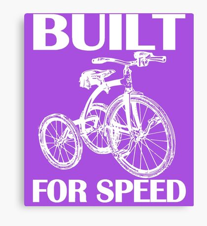 BUILT FOR SPEED-TRICYCLE Canvas Print