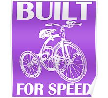 BUILT FOR SPEED-TRICYCLE Poster