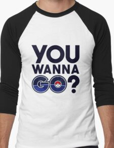 Pokemon GO - You wanna GO? Men's Baseball ¾ T-Shirt