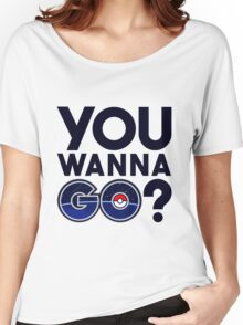 Pokemon GO - You wanna GO? Women's Relaxed Fit T-Shirt
